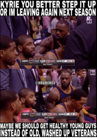 Washed Up: KYRIE YOU BETTER STEP IT UP  OR IM LEAVING AGAIN NEXT SEASON  b r  ATL 104 OT 25.0 83  NBA FRIDAY  b r  NBAMEMES  CLE 105  ATL 104  0T 23.8  NBA FRIDAY  MAYBE WE SHOULD GET HEALTHY YOUNG GUYS  INSTEAD OF OLD, WASHED UP VETERANS