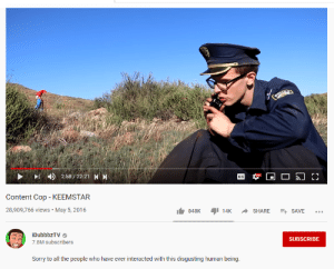 """""""what culture will be studied in centuries? mostly everything is online now."""" me:: L 2:58/22:21 K  Hо  СС  Content Cop- KEEMSTAR  28,909,766 views May 5, 2016  SHARE  848K  14K  SAVE  iDubbbzTV  SUBSCRIBE  7.8M subscribers  Sorry to all the people who have ever interacted with this disgusting human being """"what culture will be studied in centuries? mostly everything is online now."""" me:"""