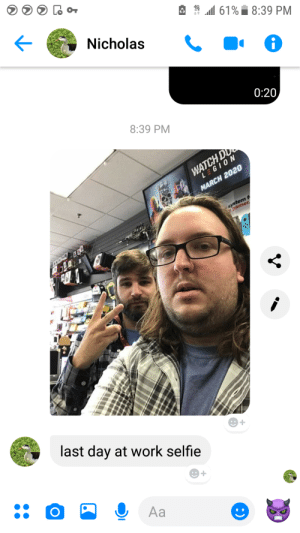 Friends, Gamestop, and Selfie: l 61%8:39 PM  11  Nicholas  0:20  8:39 PM  WATCH D  LEGION  MARCH 2020  system f  amer  last day at work selfie  Aa My best friend's last day as manager at gamestop.