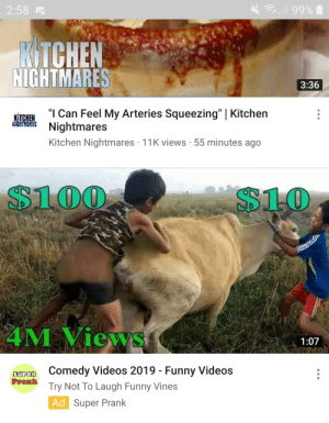 """What a weird day on youtube...: l 99%  2:58 G  RTCHEN  NIGHTMARES  3:36  """"I Can Feel My Arteries Squeezing"""" 