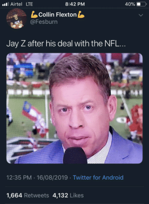 Sammy Sosa Hova (via /r/BlackPeopleTwitter): l Airtel LTE  8:42 PM  40%  Collin Flexton  @Fesburn  www  Jay Z after his deal with the NFL...  12:35 PM 16/08/2019 Twitter for Android  .  1,664 Retweets 4,132 Likes Sammy Sosa Hova (via /r/BlackPeopleTwitter)