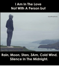 Love, Moon, and Rain: l Am In The Love  Not With A Person but  aSoWhatinsta  Rain, Moon, Stars, 3Am, Cold Wind,  Silence In The Midnight