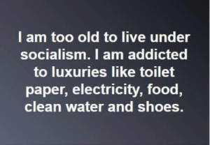 Click, Food, and Memes: l am too old to live under  socialism. I am addicted  to luxuries like toilet  paper, electricity, food  clean water and shoes. Note to Alexandria Ocasio Cortez...  There Is PANIC In The Diabetes Industry! Big Pharma executives can't believe their eyes. SEE WHY CLICK HERE ►► http://u-read.org/no-diabetes