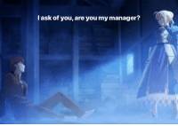 Anime, Vacation, and Got: l ask of you, are you my manager?