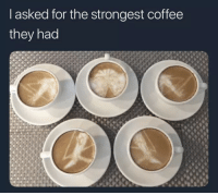 """Dank, Meme, and Coffee: l asked for the strongest coffee  they had <p>Strong coffee via /r/dank_meme <a href=""""http://ift.tt/2EB71EA"""">http://ift.tt/2EB71EA</a></p>"""