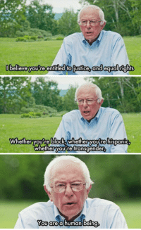 america slept on bernie :(: l believe  you re entitled toiustice, and equalrights   Whether you're black, whether youtre hispanic  whether you're transgender   Tcocre  Yoularea humanbein  YOU are alhUman being america slept on bernie :(