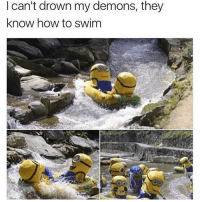 How To, Trendy, and How: l can't drown my demons, they  know how to swim Follow my backup @sigh