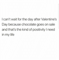 😄😂 MexicansProblemas: l can't wait for the day after Valentine's  Day because chocolate goes on sale  and that's the kind of positivity Ineed  in my life 😄😂 MexicansProblemas