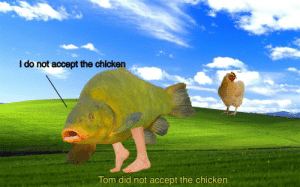 surrealmemes:  [Src]: l do not accept the chicken  bark  lom did not accept the chicken surrealmemes:  [Src]