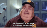 Eat, Because, and Unhappy: l eat because I'm unhappy.  I'm unhappy because l eat