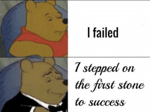 Memes, Success, and 🤖: l failed  7 stepped on  the first stone  tO Success https://t.co/RkiXzGdKMd