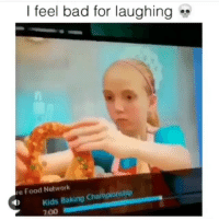 Bad, Food, and Food Network: l feel bad for laughing  re Food Network  Kids Baking Champiorship  700 Oh no 😂😂😂