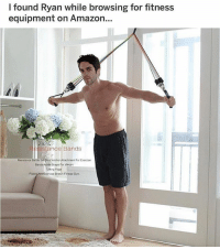 Amazon, Love, and Memes: l found Ryan while browsing for fitness  equipment on Amazon...  esistance Bands  Resistance Bands Set Door Anchor Aachment For Exeroise  Bands Arke Straps For Weight  Lnng Yops  Exeroise Stretich  Ftness Oym. omg hahaha love this