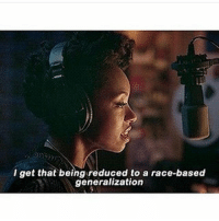 The difference between institutionalised racism and generalisations about white people, from 'Dear White People': l get that being reduced to a race-based  generalization The difference between institutionalised racism and generalisations about white people, from 'Dear White People'