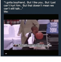 """You wanna play games lol HoodClips: """"l gotta boyfriend.. But I like you.. But I just  can't hurt him.. But that doesn't mean we  can't still talk...""""  Me:  OSTONMIAMI GAME 1 COMING UP NEXT ON ABC  GIF You wanna play games lol HoodClips"""