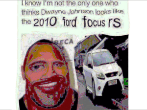 Dwayne Johnson, Focus, and Ford: l know m not the only one who  thinks Dwayne Johnson looks like  the 2010 ford focus rS same❗️‼️‼️❗️❗️