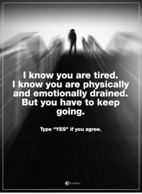 "l know you are tired.  Iknow you are physically  and emotionally drained.  But you have to keep  going.  Type ""YES"" if you agree. Attention all single, dating and married men and women… Are you repelling the opposite sex? (…And missing out on the love, passion and connection you deserve?). Take this 60 second quiz and find out => http://bit.ly/sweetlovez"