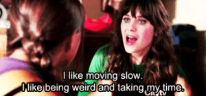 Being Weird, Weird, and Http: l  like moving slow  .  ike being weird and taking,my,time http://iglovequotes.net/