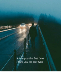 Love, I Love You, and Time: l love you the first time  I love you the last time