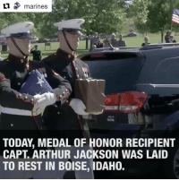 """Arthur, Memes, and Respect: l marines  TODAY, MEDAL OF HONOR RECIPIENT  CAPT. ARTHUR JACKSON WAS LAID  TO REST IN BOISE, IDAHO. Repost @marines Salute Respect SemperFi USMC marinecorps ・・・ The Marine behind the """"One-Man Assault"""" was laid to rest today. Semper Fidelis, Capt. Arthur Jackson. SemperFidelis Marines RIP USMC WWII"""