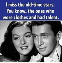 Clothes, Memes, and Stars: l miss the old-time stars.  You know, the ones who  wore clothes and had talent. So do I!