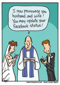 Facebook, Memes, and Black: L now Pronounce you  husband and wife  You may update your  Facebook status!  inheritthemirth.com 02011 Cuyier Black For all the June weddings. 😂