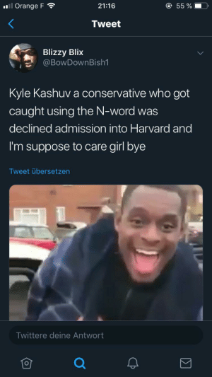 Imagine losing a HARVARD bag because of your racism 😭😭: l Orange F  e 55 %  21:16  Tweet  Blizzy Blix  @BowDownBish1  Kyle Kashuv a conservative who got  caught using the N-word was  declined admission into Harvard and  I'm suppose to care girl bye  Tweet übersetzen  Twittere deine Antwort Imagine losing a HARVARD bag because of your racism 😭😭