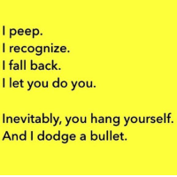 Memes, Dodge, and Favors: l peep  I recognize  I fall back.  I let you do you.  Inevitably, you hang yourself.  And I dodge a bullet. 🙏🏾 N That Is Exactly How God's Favor Works #Blessed #DaFatRatWitDaCheeze #TheReUp #RumbleYoungManRumble Whoa!