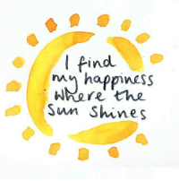 Sun, The Sun, and The: l Pind  mn happinss  kere the  Sun Shines