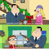 Christmas, Dad, and Lol: l promise I won't get Steve'a gun for Christmas  Merry Wednesday son! Me as a dad lol