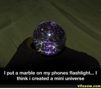 Flashlight, Mini, and Com: l put a marble on my phones flashlight... I  think i created a mini universe  vifunow.com