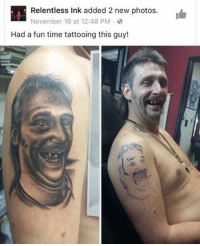 Funny, Time, and Iconic: L Relentless Ink added 2 new photos.  November 16 at 12:48 PM  Had a fun time tattooing this guy! It's called iconic LOOK IT UP