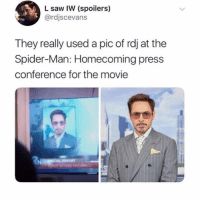 Memes, Saw, and Spider: L saw IW (spoilers)  @rdjscevans  They really used a pic of rdj at the  Spider-Man: Homecoming press  conference for the movie rdj my man