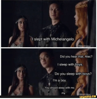 Memes, Michelangelo, and 🤖: l slept with Michelangelo  Did you hear that, Alec?  I sleep with boys.  Do you sleep with boys?  I'm a boy.  You should sleep with me.  Pls  ifunny.ce Just going to leave this here...Enjoy -AlecBane