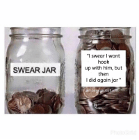 "Hoe, Girl Memes, and Hook: ""l swear I wont  hook  up with him, but  then  I did again jar  SWEAR JAR  @hoe  hoegivesnofucks Welp. This explains my weekend."