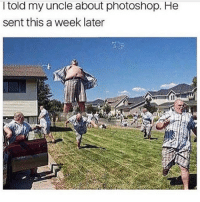 I think I've already posted this before but whatever. 😂 clean cleanfunny cleanhilarious cleanposts cleanpictures cleanaccount funny funnyaccount funnypictures funnyposts funnyclean funnyhilarious: l told my uncle about photoshop. He  sent this a week later I think I've already posted this before but whatever. 😂 clean cleanfunny cleanhilarious cleanposts cleanpictures cleanaccount funny funnyaccount funnypictures funnyposts funnyclean funnyhilarious