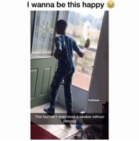 Still funny 😂😂 👉🏽(via: whoop_pullova-twitter): l wanna be this happy  G:Daquan  This fool can't even clean a window without  dancing Still funny 😂😂 👉🏽(via: whoop_pullova-twitter)