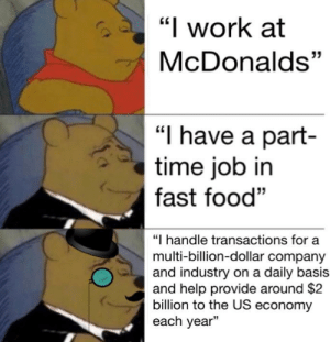 "mY tInDeR bIo: ""l work at  McDonalds""  35  ""I have a part-  time job in  fast food""  ""I handle transactions for a  multi-billion-dollar company  and industry on a daily basis  and help provide around $2  billion to the US economy  each year"" mY tInDeR bIo"