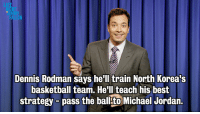 "Basketball, Beyonce, and Dennis Rodman: LA  JIMM  Dennis Rodman says hell train North Korea's  basketball team. He'll teach his best  strategy - pass the ball.to Michael Jordan. <p><strong>Monologue 9/12/13</strong></p> <p><a href=""http://youtu.be/ErhfsDIdTj4"" target=""_blank"">Dennis Rodman&rsquo;s got sports plans for North Korea, Putin wrote an op-ed, and Beyonce&rsquo;s ex-boyfriend might be feeling regretful.</a></p>"