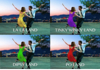 Over the hills and far away, Teletubbies come to play. Follow @9gag @9gagmobile 9gag lalaland (cr: Halyan Mardiyanto) teletubbies emmastone ryangosling jazz: LA LA LAND  DIPSY LAND  TINKY Y LAND  POLAND Over the hills and far away, Teletubbies come to play. Follow @9gag @9gagmobile 9gag lalaland (cr: Halyan Mardiyanto) teletubbies emmastone ryangosling jazz