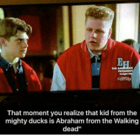 """Family, Memes, and The Walking Dead: -La  THE AM  PRESIDENT  Family  ITt  That moment you realize that kid from the  mighty ducks is Abraham from the Walking  dead"""""""