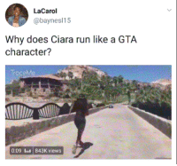 <p>New character unlocked (via /r/BlackPeopleTwitter)</p>: LaCarol  @baynesl15  Why does Ciara run like a GTA  character?  TraceMe  0:09 lus 843K views <p>New character unlocked (via /r/BlackPeopleTwitter)</p>