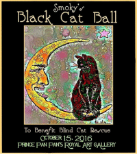 My Black Cat Ball is on Caturday! Thank mew to everypawty that has made a financial contribution and auction contribution. We are well on our way to reaching our goal to support Blind Cat Rescue and Sanctuary, Inc.. The auction is PAWSOME! I can't wait. #sweetdreams and moonbeams. Goodnight everypawty. I'll meow with mew again tomorrow. ^..^: lack omoky  Ball  Cat To Benefit Blind Cat Reorcue  CCTOBER 15, 2016  PRINCE PAN PANS ROYAL ART GALLERY My Black Cat Ball is on Caturday! Thank mew to everypawty that has made a financial contribution and auction contribution. We are well on our way to reaching our goal to support Blind Cat Rescue and Sanctuary, Inc.. The auction is PAWSOME! I can't wait. #sweetdreams and moonbeams. Goodnight everypawty. I'll meow with mew again tomorrow. ^..^