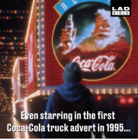 Coca-Cola, Memes, and 🤖: LAD  BIBL E  en starring in the first  Coca Cola truck advert in 1995. You have seen it on TV, now see how 'Holidays Are Coming' became a thing 🎅🎄