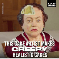 Some of these are so terrifying 😱: LAD  BIBL E  REALISTIC CAKE Some of these are so terrifying 😱
