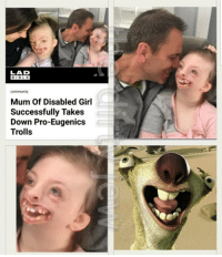Disabled Girl: LAD  BIBLE  community  Mum Of Disabled Girl  Successfully Takes  Down Pro-Eugenics  Trolls