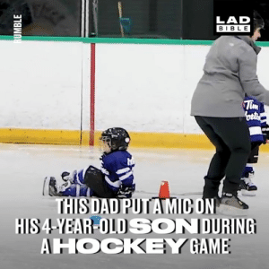 Dad, Dank, and Hockey: LAD  BIBLE  HIS4-YEAR-OLDSONDURING  AHOCKEY GAM This dad put a microphone on his 4-year-old son during a hockey game and it's absolutely amazing 😂😂