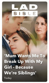 Lad Bible: LAD  BIBLE  Mum Wants Me To  Break Up With My  Girl Because  We're Siblings'  Today
