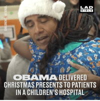 Children, Christmas, and Dank: LAD  BIBLE  OBAMA DELIVERED  CHRISTMAS PRESENTS TO PATIENTS  IN A CHILDREN'S HOSPITAL Obama became Santa for the day for these children spending Christmas in hospital. What a guy 👏🎅