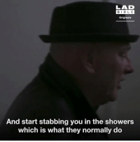 Memes, Bible, and 🤖: LAD  BIBLE  Originals  And start stabbing you in the showers  which is what they normally do Go follow our new account @ladbibleoriginals for more episodes. @ladbibleoriginals